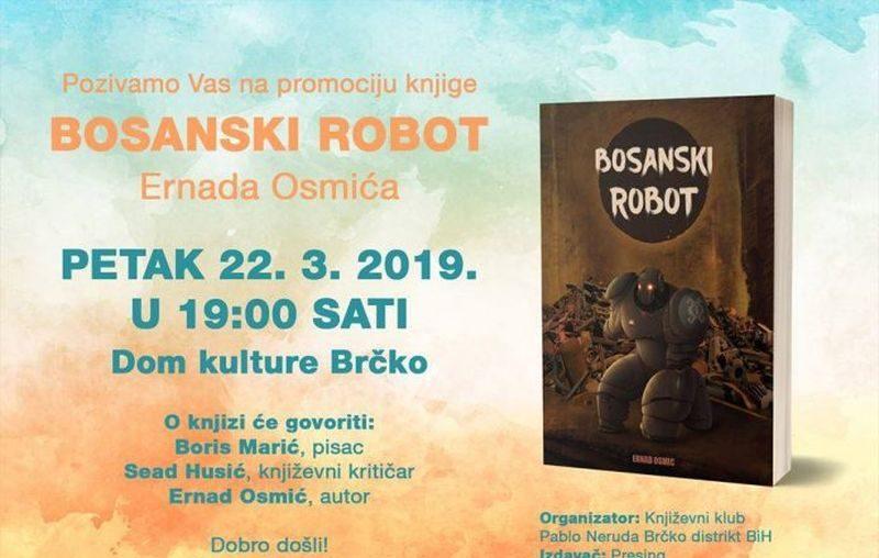 """Photo of Brčko: Večeras u 19 sati promocija knjige Ernada Osmića """"Bosanski robot"""""""